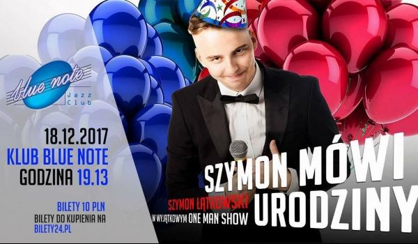 Going. | Szymon Mówi Urodziny - Komediowe Show - Blue Note Poznań