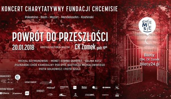 Going. | Koncert Charytatywny Fundacji Chcemisie - Centrum Kultury ZAMEK w Poznaniu