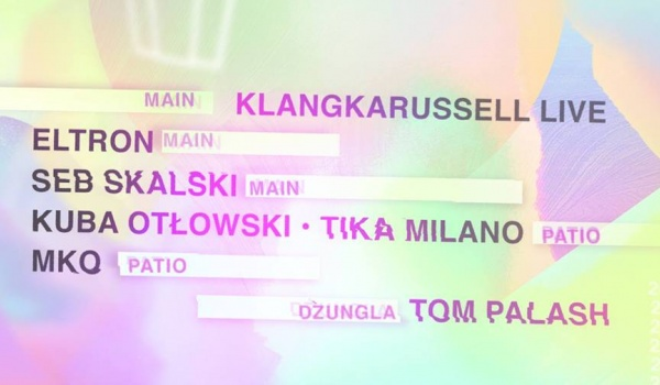Going. | Smolna: Klangkarussell / Eltron / Seb Skalski / Kuba Otłowski / Tika Milano / MKO / Tom Palash