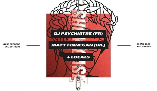 Going. | GASP Records: DJ Psychiatre & Matt Finnegan - K55
