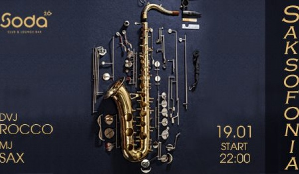 Going.   Saksofonia – Dvj Rocco & Mj Sax - SODA 2.0 club & lounge bar