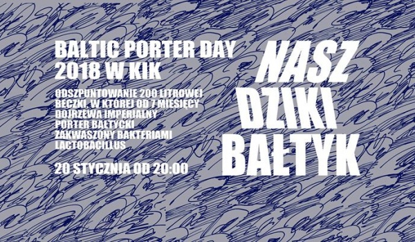 Going. | Baltic Porter Day 2018 w KiK
