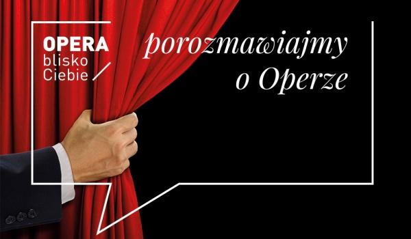 Going. | Porozmawiajmy o Operze z Pią Partum i Rafałem Kłoczko - Opera Śląska