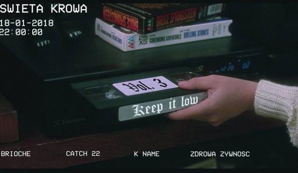 Going. | Keep It Low #3: Low Year w/ K name - Święta Krowa