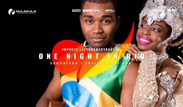 Going. | One Night In Rio | Impreza Latynoamerykańska - Hulakula Rozrywkowe Centrum Miasta