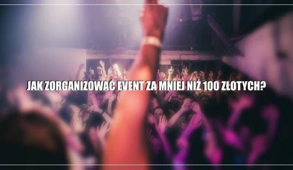 Going. | Jak zorganizować event za mniej niż 100 złotych ? - Bunkier Club