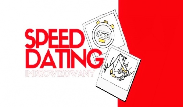 Going. | Speed dating improwizowany
