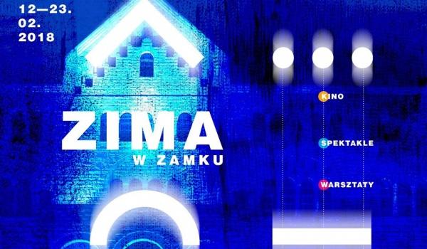 Going. | Zima w Zamku 2018 - Centrum Kultury ZAMEK w Poznaniu