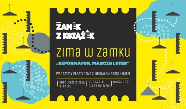 Going. | Reformator. Marcin Luter - warsztaty z Michałem Rzecznikiem - Centrum Kultury ZAMEK w Poznaniu