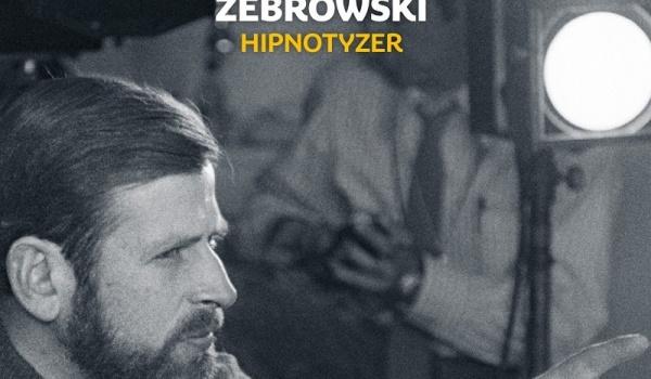Going. | Żebrowski. Hipnotyzer | spotkanie z autorem i pokaz