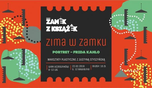 Going. | Portret – FRIDA KAHLO. Warsztaty plastyczne z Justyną Staszyńską - Centrum Kultury ZAMEK w Poznaniu