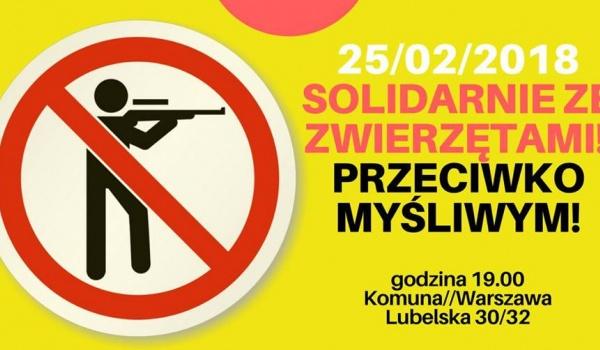 Going. | Solidarnie ze zwierzętami - Przeciwko myśliwym! - Komuna/Warszawa