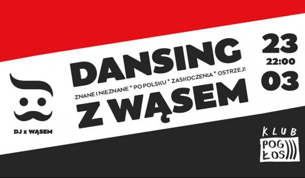 Going. | Dansing z Wąsem - Pogłos