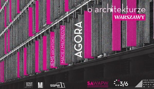 Going. | O Architekturze Warszawy: AGORA