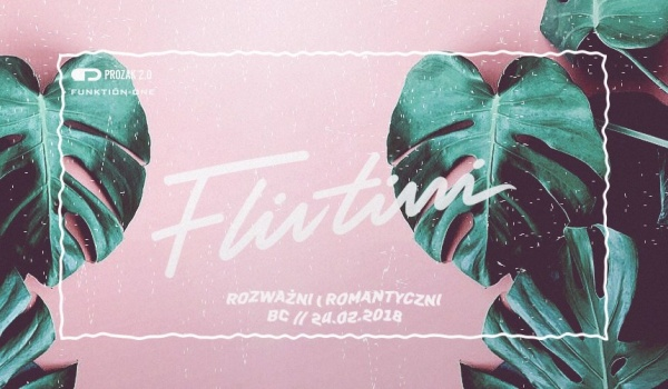 Going. | Rozważni i Romantyczni: Flirtini