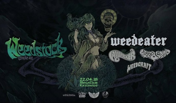 Going. | Weedstock: Weedeater, Weedpecker, Weedruid, Weedcraft - MegaClub