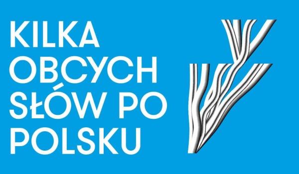 Going. | Kilka obcych słów po polsku — premiera