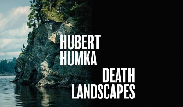 Going. | Hubert Humka. Death Landscapes