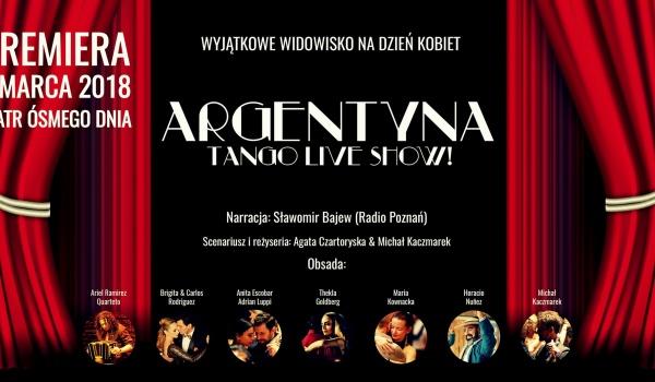 Going.   Argentyna - tango live show! Premierowy spektakl - Teatr Ósmego Dnia