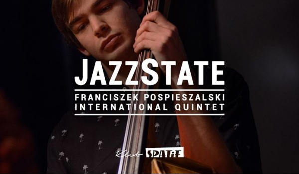 Going. | JazzState #20 Franciszek Pospieszalski International 5tet - Klub SPATiF