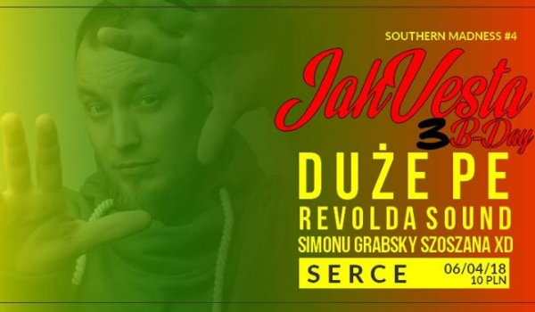 Going. | Southern Madness #4: Jah Vesta 3rd B-Day Party - Serce