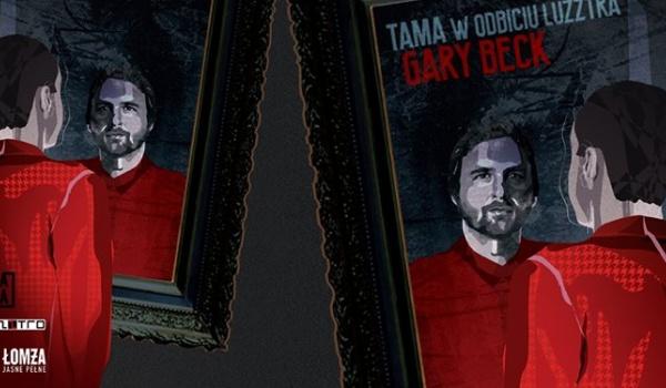 Going. | Tama w odbiciu Luzztra / Gary Beck - Tama
