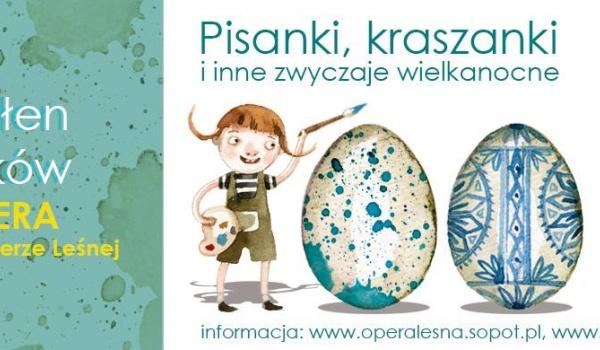 Going. | Pisanki, kraszanki i inne zwyczaje wielkanocne - Opera Leśna / The Forest Opera