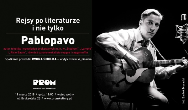 Going.   Rejsy po literaturze i nie tylko: Pablopavo - PROM Kultury Saska Kępa