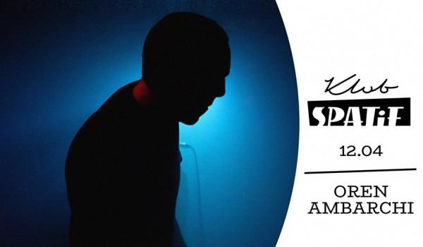 Going.   Oren Ambarchi w Spatifie - Klub SPATiF