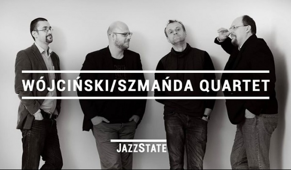 Going.   JazzState #23 Wójciński / Szmańda Quartet   koncert + jam session - Klub SPATiF