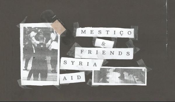Going. | MESTIÇO & Friends: Syria Aid - Przychodnia Skłot