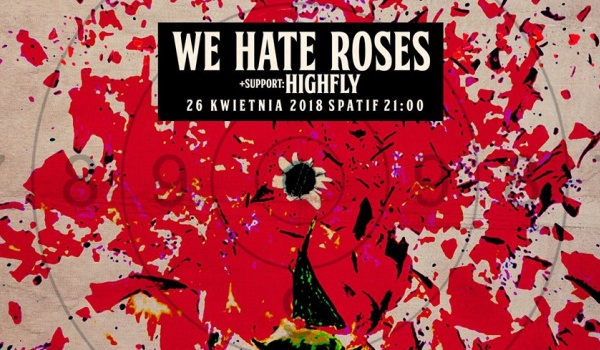 Going. | We Hate Roses / Highfly - Spatif
