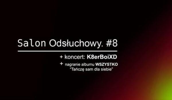 Going. | Salon Odsłuchowy. #8 K8erBoiXD + wszystko nagrywa album - Kołorking muzyczny