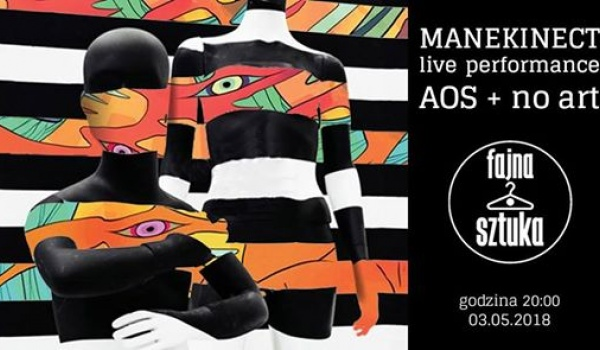 Going. | Manekinect live performance AOS + no art visuals - Fajna Sztuka