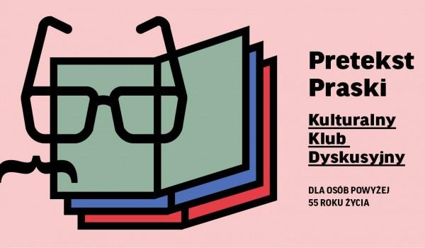 Going. | Pretekst Praski. Kulturalny Klub Dyskusyjny - Muzeum Warszawskiej Pragi