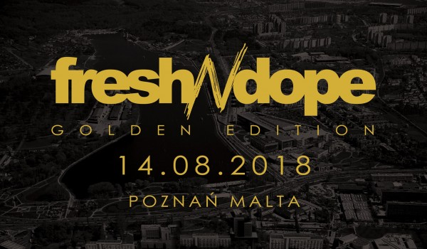 Going. | Fresh N Dope Golden Edition Poznań 2018 - Malta