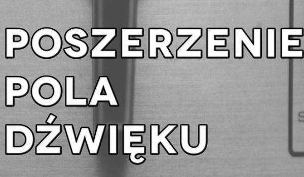 Going. | Poszerzenie pola dźwięku - Wojewódzka i Miejska Biblioteka Publiczna im. dr. W. Bełzy