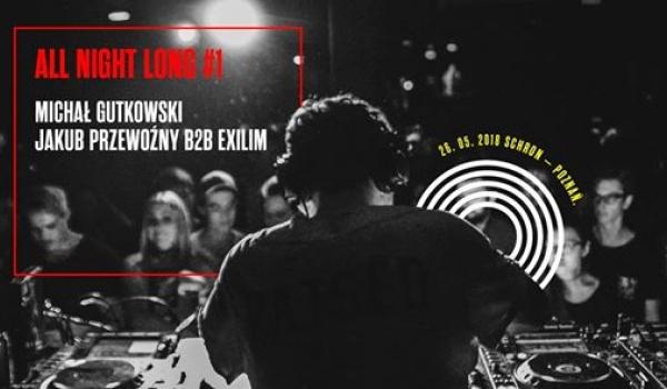 Going. | All Night Long #1 *Michał Gutkowski *Jakub Przewoźny b2b Exilim - Schron