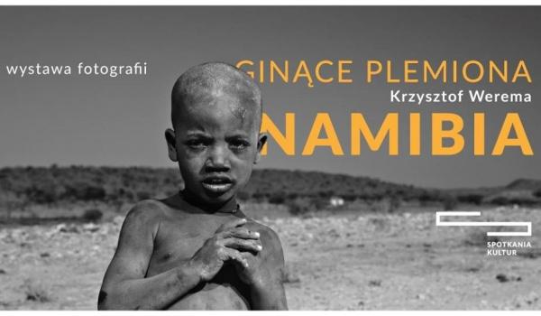 Going. | Ginące plemiona – Namibia. Wystawa fotografii Krzysztofa Weremy - Centrum Spotkania Kultur w Lublinie