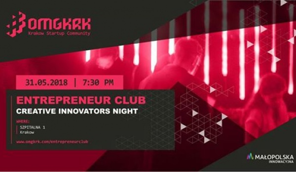 Going. | Entrepreneur Club #2 - Creative Innovators Night - Szpitalna 1