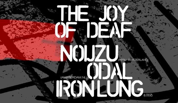 Going.   The Joy of Deaf: Noijzu Odal Iron Lung Dom - DOM Łódź