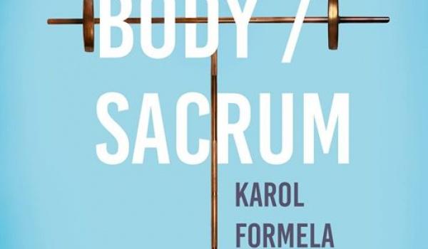 Going. | BODY/ Sacrum wystawa Karola Formeli - Gdyńskie Centrum Filmowe