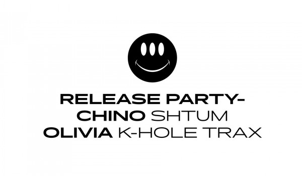Going. | Release Party: Chino /Shtum/, Olivia /K-Hole Trax/ - Szpitalna 1