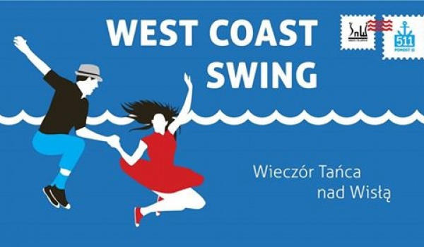 Going. | Wieczory Tańca nad Wisłą - West Coast Swing - Pomost 511