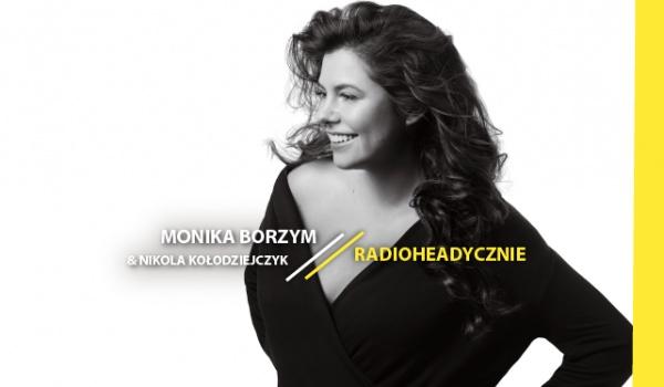 Going. | 11. LAJ: Monika Borzym & Nikola Kołodziejczyk - Radioheadycznie - Klub Wytwórnia