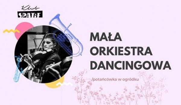 Going. | Mała Orkiestra Dancingowa • potańcówka w ogródku - Klub SPATiF