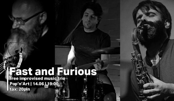 Going. | Fast and Furious // free improvised music trio - Pop'n'Art