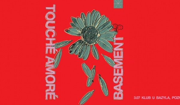 Going. | Touché Amoré + Basement - Klub u Bazyla