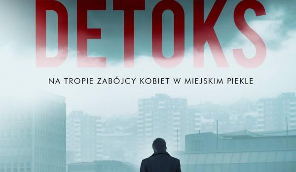 Going. | Spotkanie z Krzysztofem Domaradzkim, autorem kryminału Detoks - Dom Literatury w Łodzi