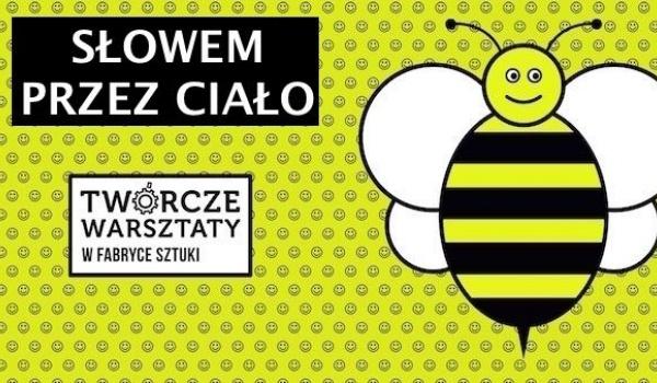 Going. | Słowem przez ciało -Twórcze Warsztaty dla młodzieży - Fabryka Sztuki w Łodzi